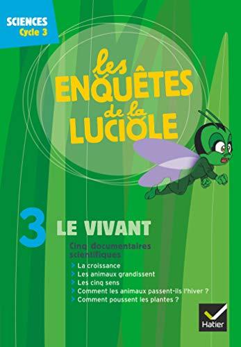 9782218933172: Les Enquêtes de la Luciole - Cycle 3 - DVD 3 le Vivant