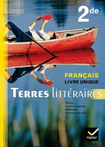 9782218935589: Terres Littéraires Français Livre unique 2de éd. 2011 - Manuel de l'élève