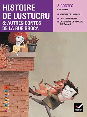 Histoire de Lustucru & autres contes de la rue Broca : Facettes CE2: Pierre Gripari