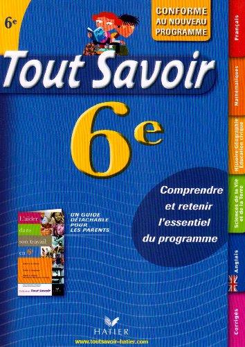 Tout savoir 6e - Marjorie Champetier; Rémy Georges; Françoise Sutour; Patrick Vermeulen; Corinne Touati