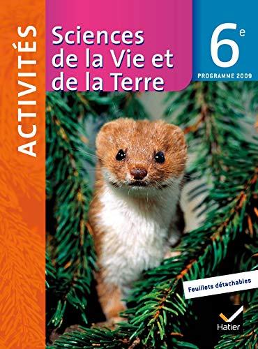 9782218936487: Sciences de la Vie et de la Terre 6e Activités : Programme 2009