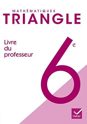 9782218936739: Mathématiques 6e Triangle : Livre du professeur, programme 2008