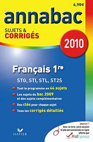 9782218936777: Français 1re Séries technologiques STG, STI, STL, ST2S : Sujets et corrigés 2010