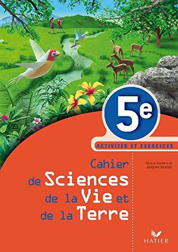 9782218937095: Cahier de Sciences de la Vie et de la Terre 5e : Activités et exercices