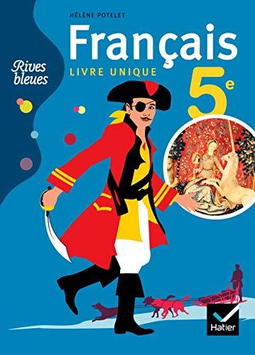 9782218937750: Rives bleues Livre unique de Français 5e éd. 2010 - Manuel de l'élève