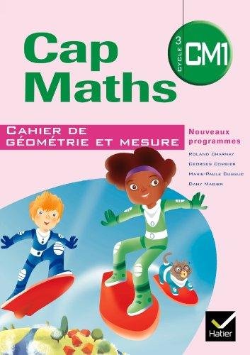 9782218943386: Cap Maths CM1 éd. 2010 - Cahier de géométrie et mesure