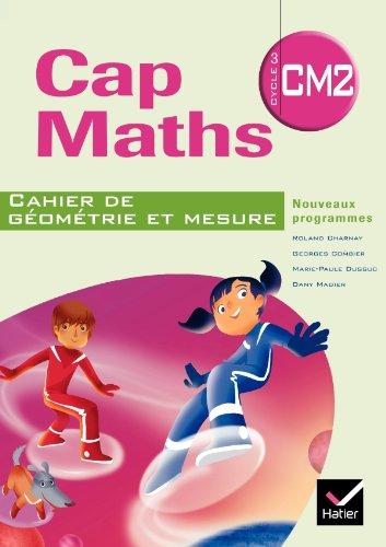 9782218943423: Cap Maths CM2 éd. 2010 - Cahier de géométrie-mesure