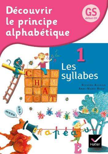 9782218943652: découvrir le principe alphabétique t.1 ; les syllabes ; grande section, petite section