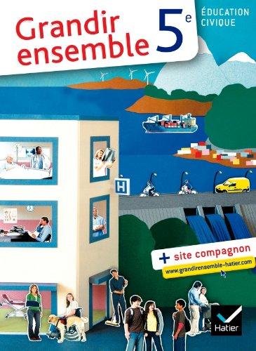 9782218943751: Education civique 5e Grandir ensemble (French Edition)