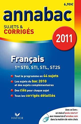 9782218945328: Francais 1e séries technologiques STG, STI, STL, ST2S : Sujets et corrigés 2011