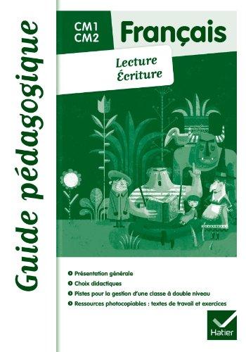 9782218945922: Français De la lecture à l'écriture CM1/CM2 éd. 2011 - Guide pédagogique