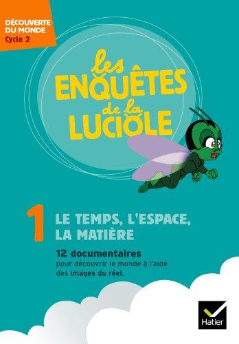 9782218947056: Les enquêtes de la Luciole Cycle 2 - Le Temps, l'Espace, la Matière - DVD