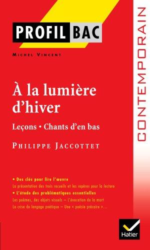 Profil - Jacottet : A la lumière: Philippe Jaccottet; Michel