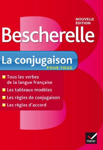 BESCHERELLE - LA CONJUGAISON POUR TOUS (Nouvelle Édition): Edelsa