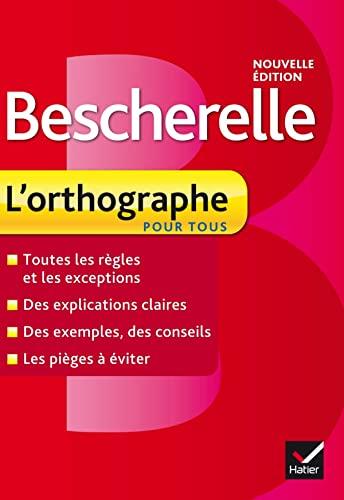 9782218951992: Bescherelle: Bescherelle - L'Orthographe Pour Tous (French Edition)