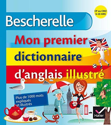 9782218952340: Bescherelle - Mon premier dictionnaire d'anglais illustré (Bescherelle langues)