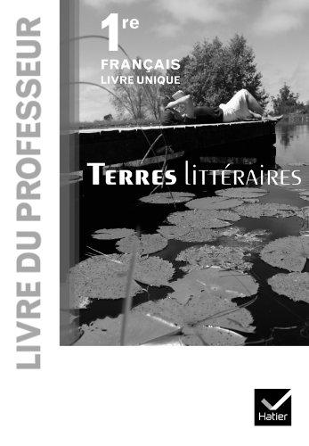 9782218953286: Terres litt�raires Fran�ais livre unique 1re �d. 2011 - Livre du professeur