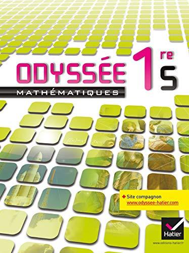 9782218953460: Odyssée Mathématiques 1re S éd. 2011 - Manuel de l'élève: Manuel de l'élève Grand Format (Odyssée lycée)