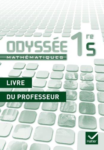 9782218953484: Odyssée Mathématiques 1re S éd. 2011 - Livre du professeur (Odyssée lycée)