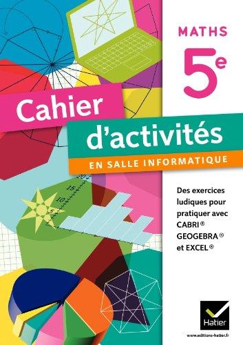 9782218954559: Cahier d'activités en salle informatique Mathématiques 5e éd. 2011