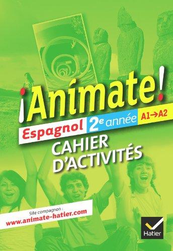 9782218955068: Animate Espagnol 2e année éd. 2012 - Cahier d'activités