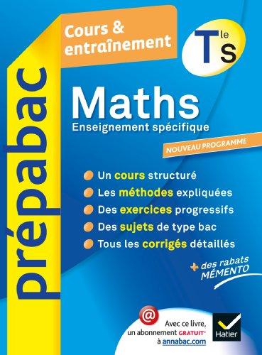 9782218962509: Maths Tle S Enseignement spécifique - Prépabac Cours & entraînement: Cours, méthodes et exercices - Terminale S