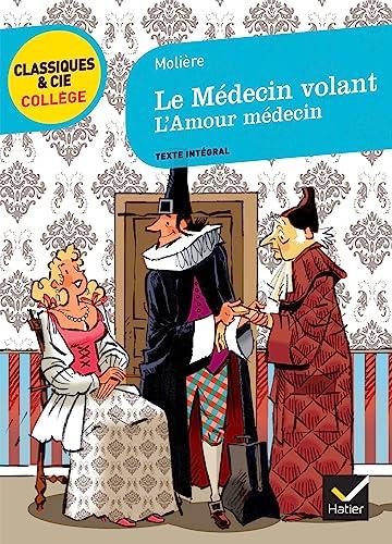 9782218962837: Le Medecin Volant, Suivi De L'Amour Medecin (French Edition)