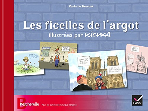 9782218965203: Les ficelles de l'argot illustrées par Kichka (Bescherelle culture)