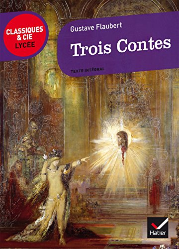Trois contes (Classiques & Cie Lycée): Flaubert, Gustave