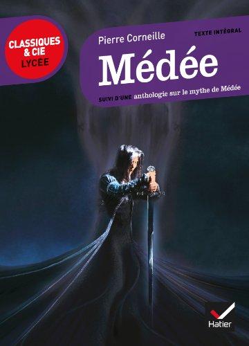 9782218966644: Médée: suivi d'une anthologie sur le mythe de Médée (Classiques & Cie Lycée)