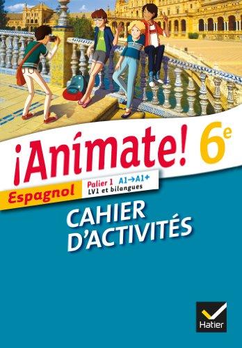 9782218967740: Animate Espagnol 6e éd. 2013 - Cahier d'activités
