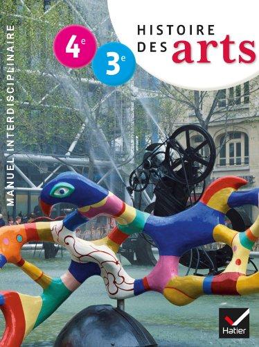 9782218967955: Histoire des Arts 4e-3e éd. 2013 - Manuel de l'élève