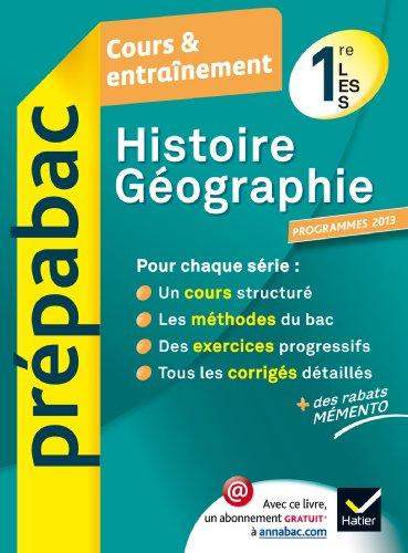 9782218968891: Histoire-Géographie 1re L, ES, S - Prépabac Cours & entraînement (programme 2013): Cours, méthodes et exercices - Première séries générales