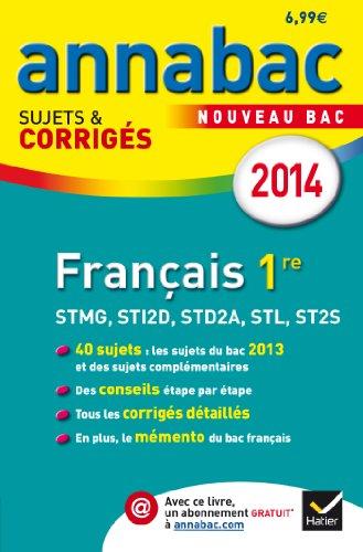 9782218969409: Annales Annabac 2014 Français 1re STMG, STI2D, STD2A, STL, ST2S: Sujets et corrigés du bac - Première séries technologiques