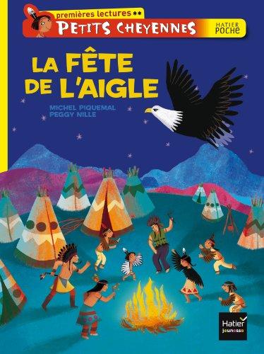 Petits Cheyennes (Premieres Lectures): LA Fete De: PIQUEMAL M.