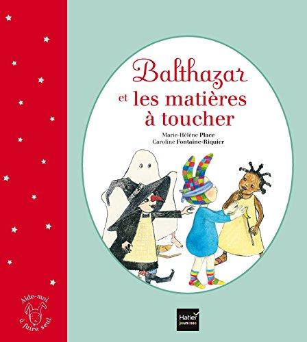 9782218971907: Balthazar et les matières à toucher - Pédagogie Montessori