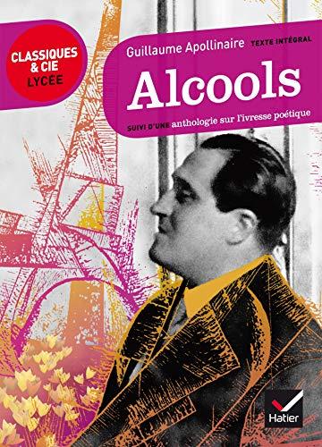 9782218972195: Alcools. Suivi D'une Anthologie Sur L'ivresse Poetique (French Edition)