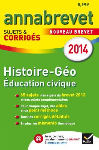 9782218972485: Annales Annabrevet 2014 Histoire-Géographie Éducation civique: Sujets et corrigés du brevet - 3e