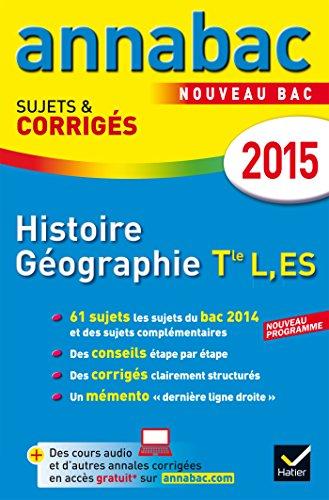 Annales Annabac 2015 Histoire-Géographie Tle L, ES: sujets et corrigés du bac - ...