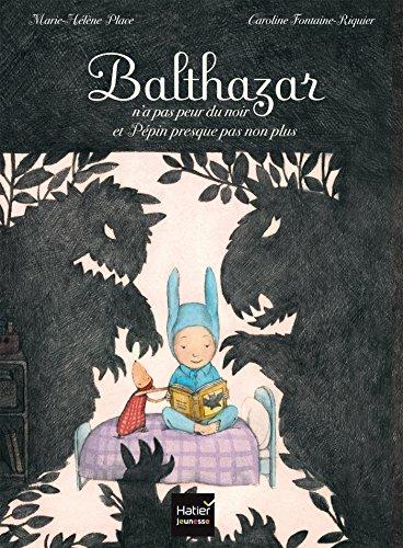 9782218981227: Balthazar n'a pas peur du noir et Pépin presque pas non plus - Pédagogie Montessori
