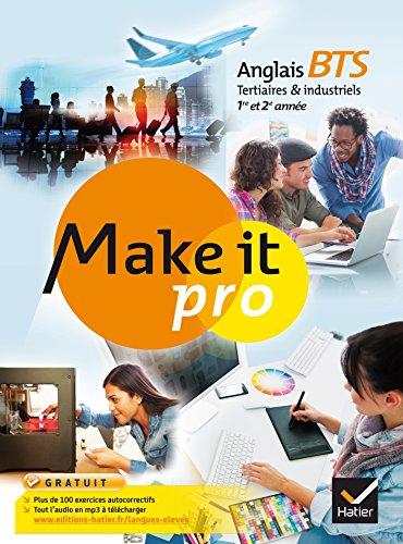9782218986444: make it pro ; anglais ; bts tertiaires et industriels ; 1ère et 2ème année ; manuel de l'élève (édition 2015)