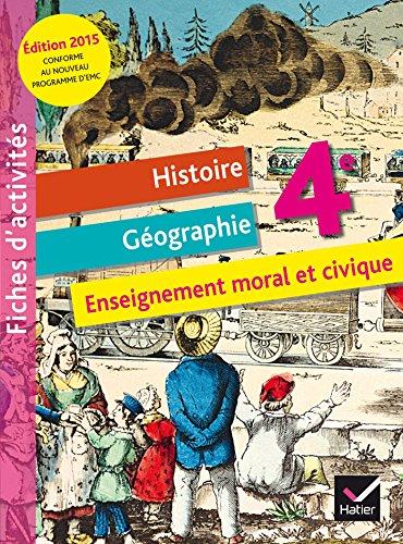 9782218989278: Fichier d'activités Histoire-Géographie Enseignement moral et civique 4e éd. 2015 (Fiches d'activités Histoire géographie EMC)