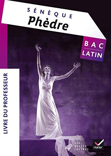 9782218989605: Oeuvre complète Latin Tle éd. 2015 Phèdre (Sénèque) - Livre du professeur