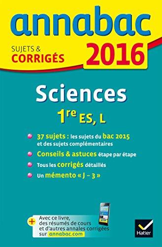 9782218991288: Annales Annabac 2016 Sciences 1re ES, L: sujets et corrigés du bac - Première ES, L