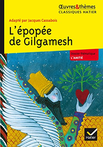 9782218991479: Oeuvres & Themes: L'Epopee De Gilgamesh (French Edition)