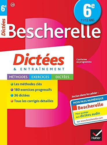 9782218991691: Bescherelle Dictées 6e: cahier d'orthographe et de dictées