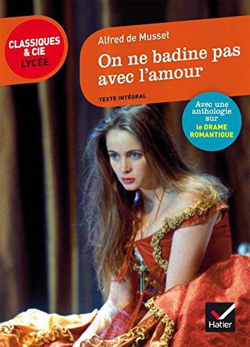 9782218997501: On ne badine pas avec l'amour: suivi dun parcours sur le drame romantique (Classiques & Cie Lycée (98))