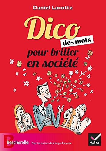 9782218998591: Bescherelle Le dico des mots pour briller en société (French Edition)