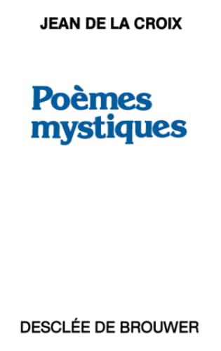 Poèmes mystiques: Jean de la