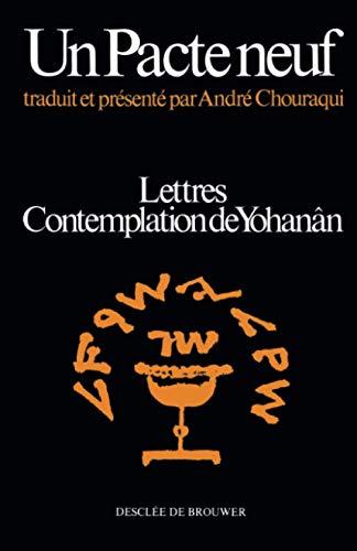 9782220021218: Un pacte neuf : Lettres, Contemplation de Yohan�n